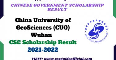 China University of GeoSciences Wuhan csc scholarship result 2021 2022