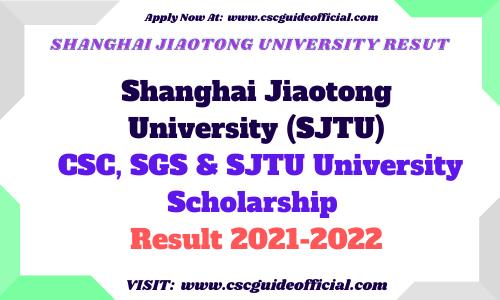 Shanghai Jiaotong University CSC, SGS, SJTU University Scholarship Result 2021-2022